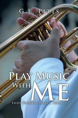 Play Music with Me: Indy Women Series, Book 2 (Paperback)