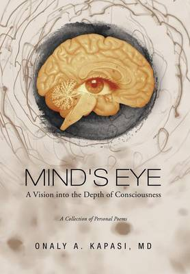 Mind's Eye: A Vision Into the Depth of Consciousness (Hardback)