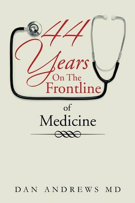 44 Years on the Frontline of Medicine (Paperback)