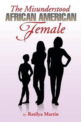 The Misunderstood African American Female (Paperback)