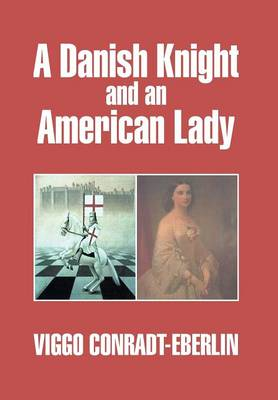 A Danish Knight and an American Lady (Hardback)