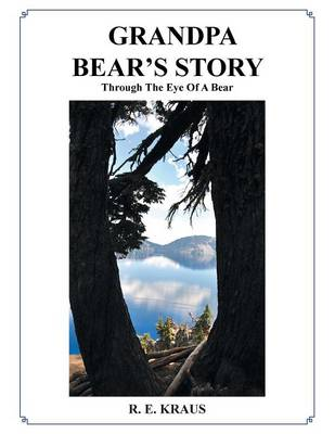 Grandpa Bear's Story: Through the Eye of a Bear (Paperback)
