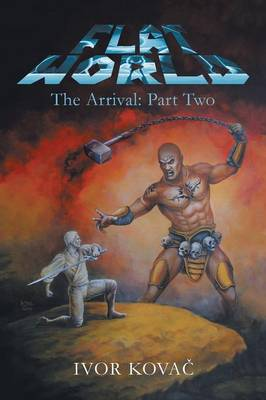 Flat World: The Arrival: Part Two (Paperback)