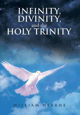 Infinity, Divinity, and the Holy Trinity (Hardback)