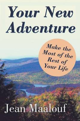 Your New Adventure: Make the Most of the Rest of Your Life (Paperback)