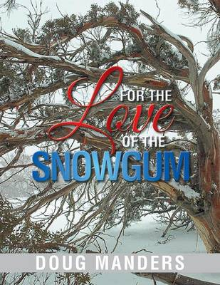 For the Love of the Snowgum (Paperback)
