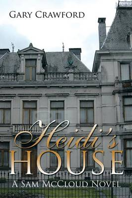 Heidi's House: A Sam McCloud Novel (Paperback)