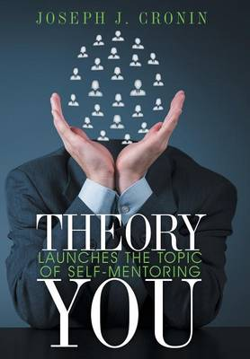 Theory You: Launches the Topic of Self-Mentoring (Hardback)