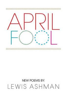 April Fool: New Poems (Paperback)