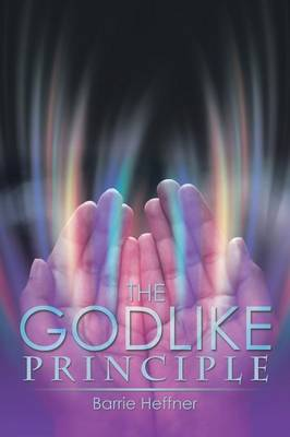 The Godlike Principle (Paperback)