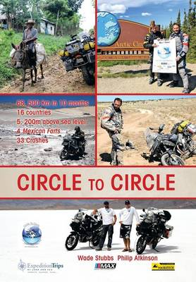 Circle to Circle: Adventure Riding Across the World (Hardback)