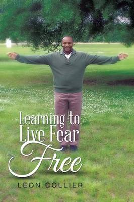 Learning to Live Fear Free (Paperback)
