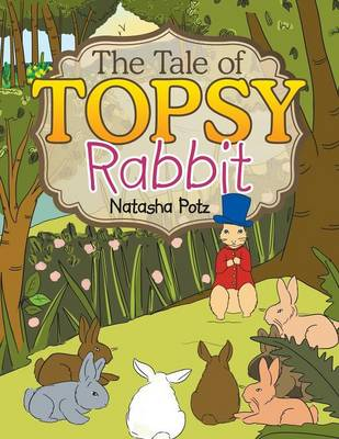 The Tale of Topsy Rabbit (Paperback)