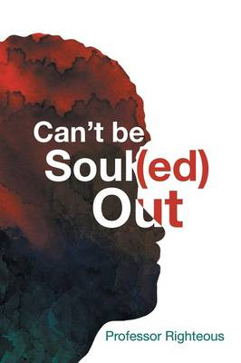 Can't Be Soul(ed) Out (Paperback)