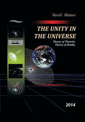 The Unity in the Universe: Theory of Theories Theory of Reality 2014 (Hardback)