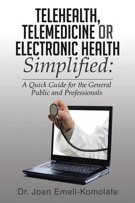 Telehealth, Telemedicine or Electronic Health Simplified (Paperback)