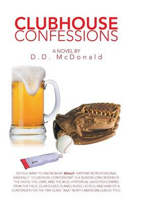 Clubhouse Confessions: The Real World of Professional Baseball (Hardback)