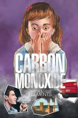 Carbon Monoxide: Medical and Legal Elements (Paperback)