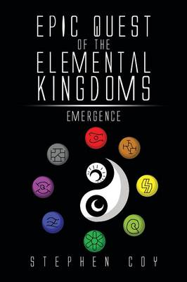Epic Quest of the Elemental Kingdoms: Emergence (Paperback)