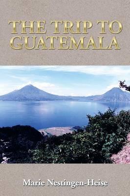 The Trip to Guatemala (Paperback)