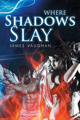 Where Shadows Slay (Paperback)