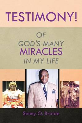 Testimony!: Of God's Many Miracles in My Life (Paperback)