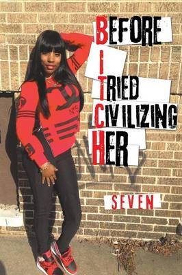 Before I Tried Civilizing Her (Paperback)