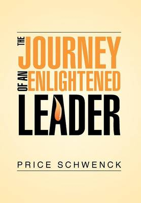 The Journey of an Enlightened Leader (Hardback)