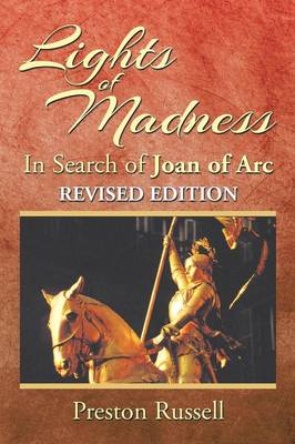Lights of Madness: In Search of Joan of Arc (Paperback)