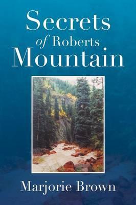 Secrets of Roberts Mountain (Paperback)