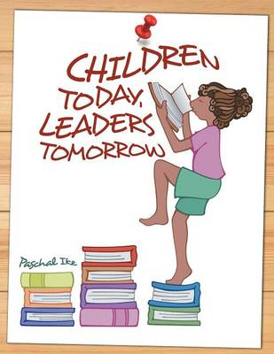 Children Today, Leaders Tomorrow (Paperback)
