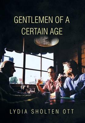 Gentlemen of a Certain Age (Hardback)