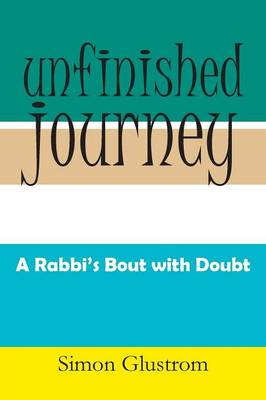 Unfinished Journey: A Rabbi's Bout with Doubt (Paperback)