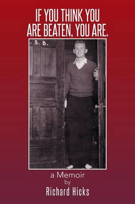 If You Think You Are Beaten, You Are.: A Memoir (Paperback)