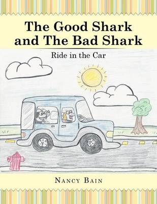 The Good Shark and the Bad Shark: Ride in the Car (Paperback)