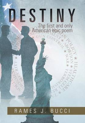 Destiny: The First and Only American Epic Poem (Hardback)
