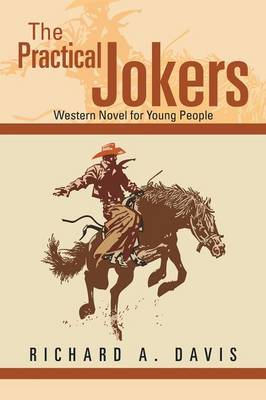 The Practical Jokers: Western Novel for Young People (Paperback)