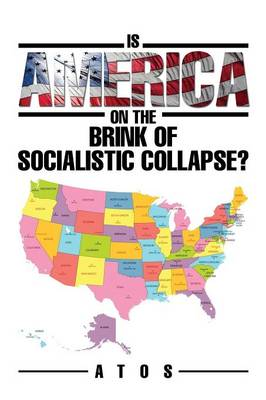 Is America on the Brink of Socialistic Collapse? (Paperback)