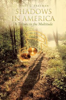 Shadows in America: A Tribute to the Multitude (Paperback)
