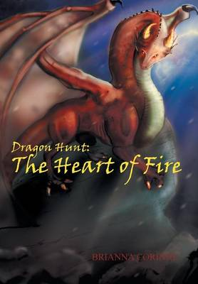 Dragon Hunt: Book 1: The Heart of Fire (Hardback)