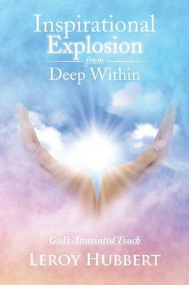 Inspirational Explosion from Deep Within: God's Annointed Touch (Paperback)
