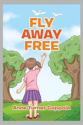 Fly Away Free (Paperback)