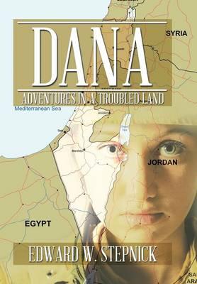 Dana: Adventures in a Troubled Land (Hardback)