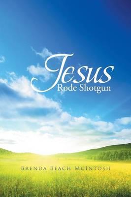 Jesus Rode Shotgun (Paperback)