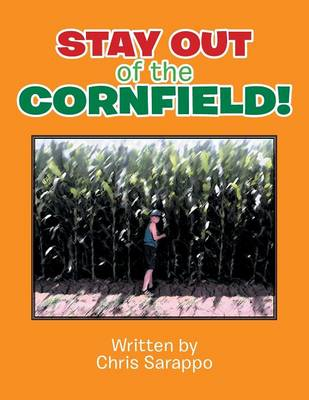 Stay Out of the Cornfield! (Paperback)