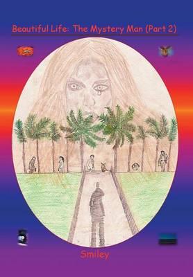 Beautiful Life Part 2: The Mystery Man (Hardback)