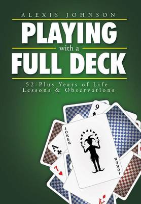 Playing with a Full Deck: 52-Plus Years of Life Lessons & Observations (Hardback)