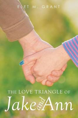 The Love Triangle of Jake and Ann (Paperback)