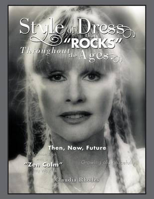 Style of Dress That Rocks Throughout the Ages.: Then, Now, Future (Paperback)