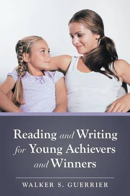 Reading and Writing for Young Achievers and Winners (Paperback)